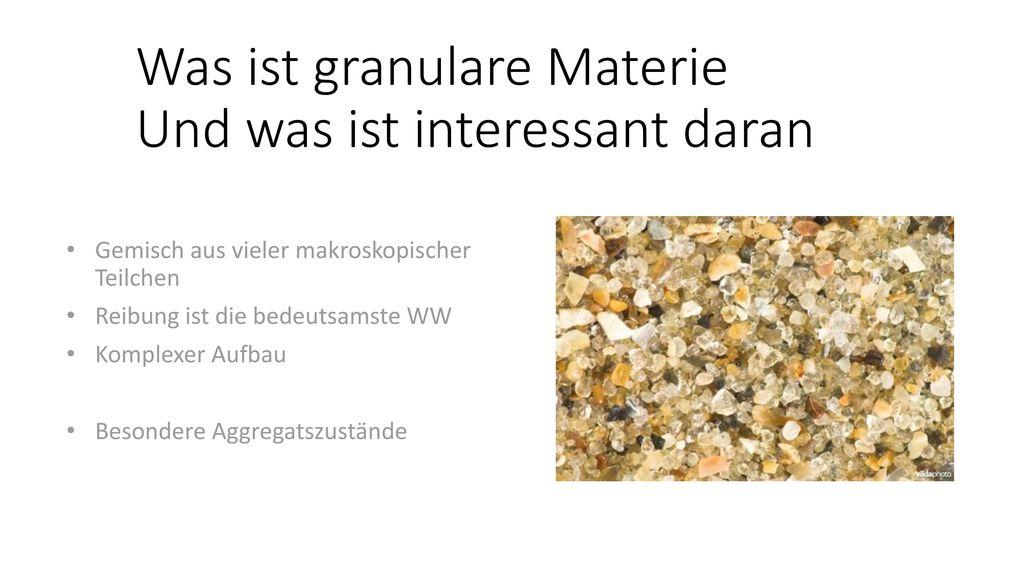 Was ist granulare Materie Und was ist interessant daran
