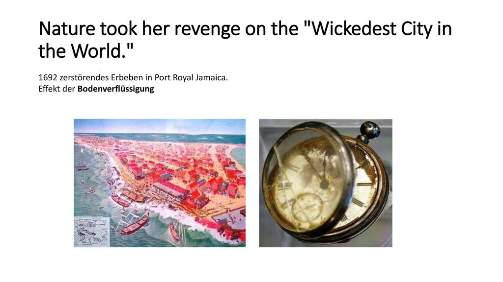 Nature took her revenge on the Wickedest City in the World.