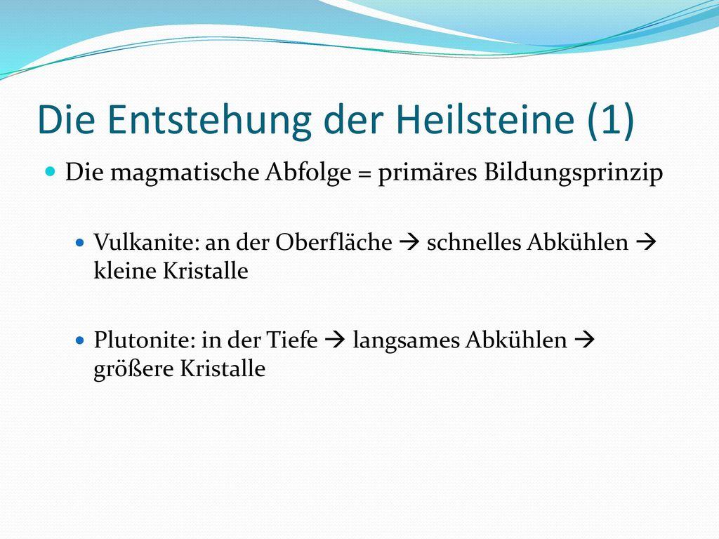 Die Entstehung der Heilsteine (1)