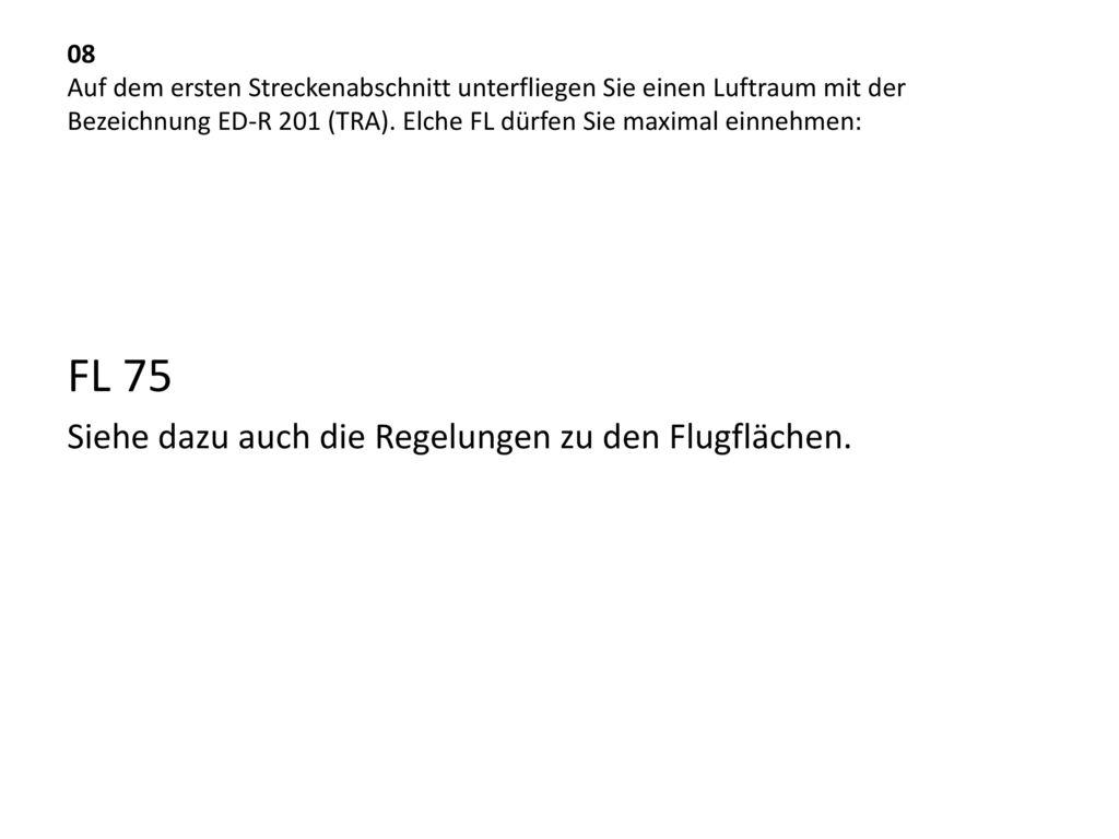 FL 75 Siehe dazu auch die Regelungen zu den Flugflächen.