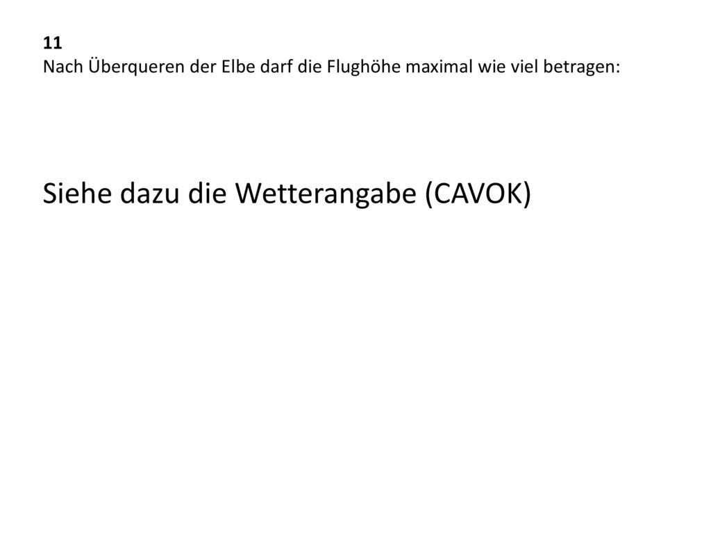 Siehe dazu die Wetterangabe (CAVOK)
