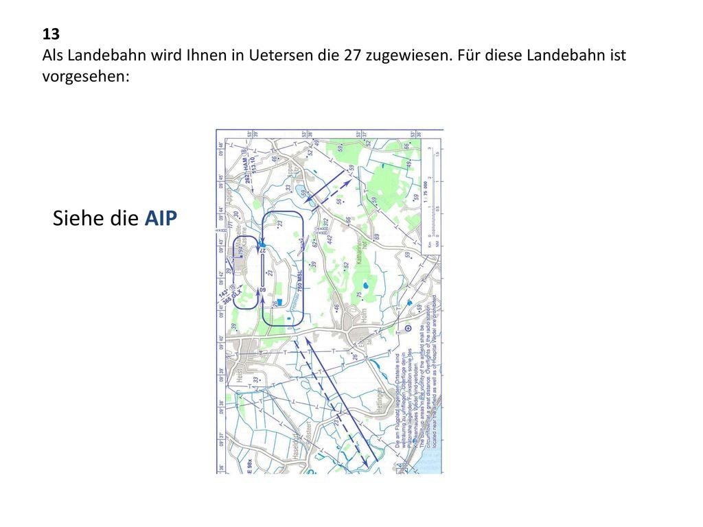 13 Als Landebahn wird Ihnen in Uetersen die 27 zugewiesen