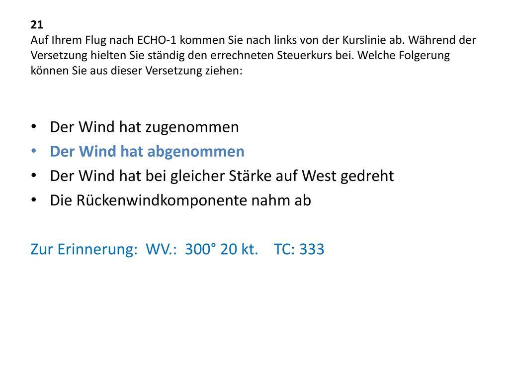 Der Wind hat zugenommen Der Wind hat abgenommen