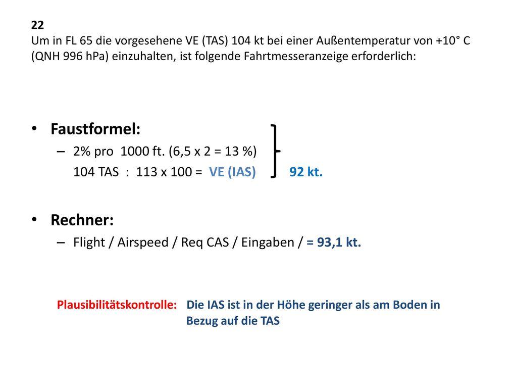 Faustformel: Rechner: 2% pro 1000 ft. (6,5 x 2 = 13 %)
