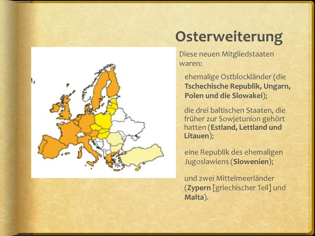 Osterweiterung Diese neuen Mitgliedstaaten waren: