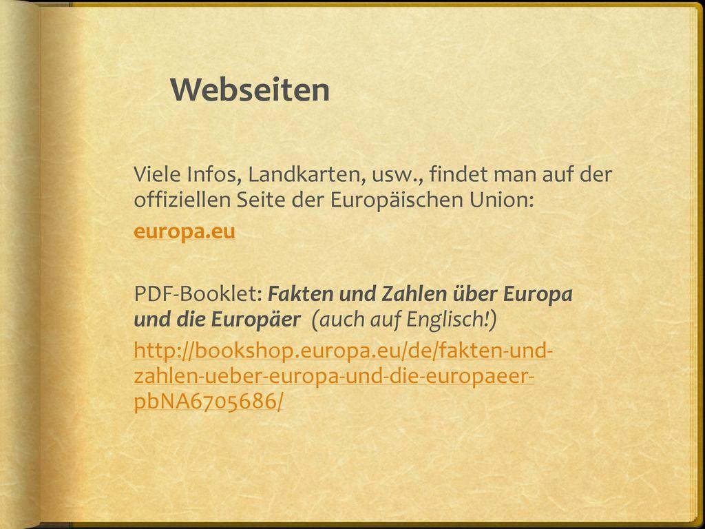 Webseiten Viele Infos, Landkarten, usw., findet man auf der offiziellen Seite der Europäischen Union:
