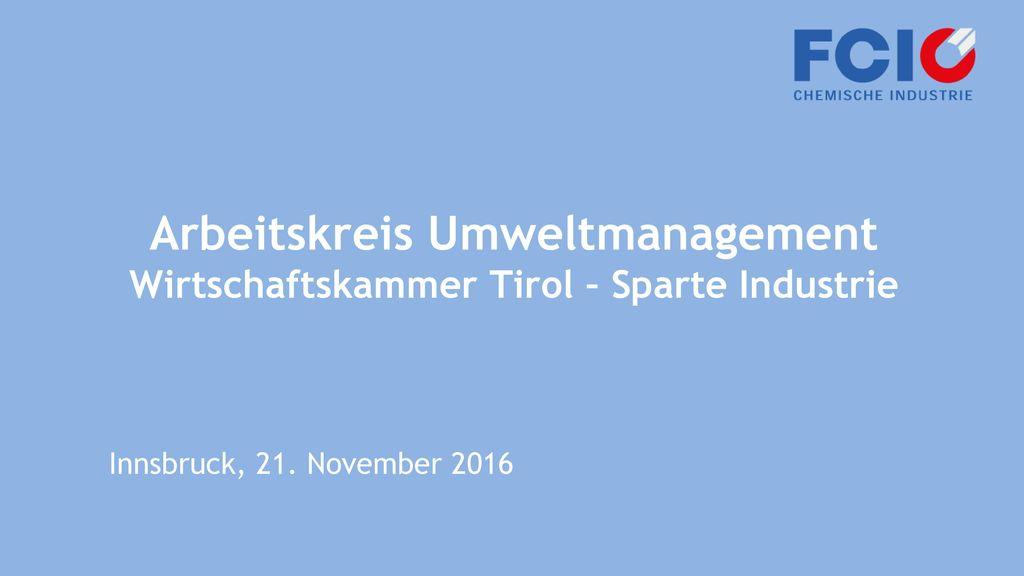 Arbeitskreis Umweltmanagement Wirtschaftskammer Tirol – Sparte Industrie
