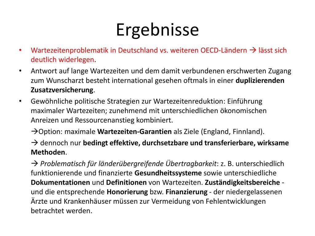 Ergebnisse Wartezeitenproblematik in Deutschland vs. weiteren OECD-Ländern  lässt sich deutlich widerlegen.