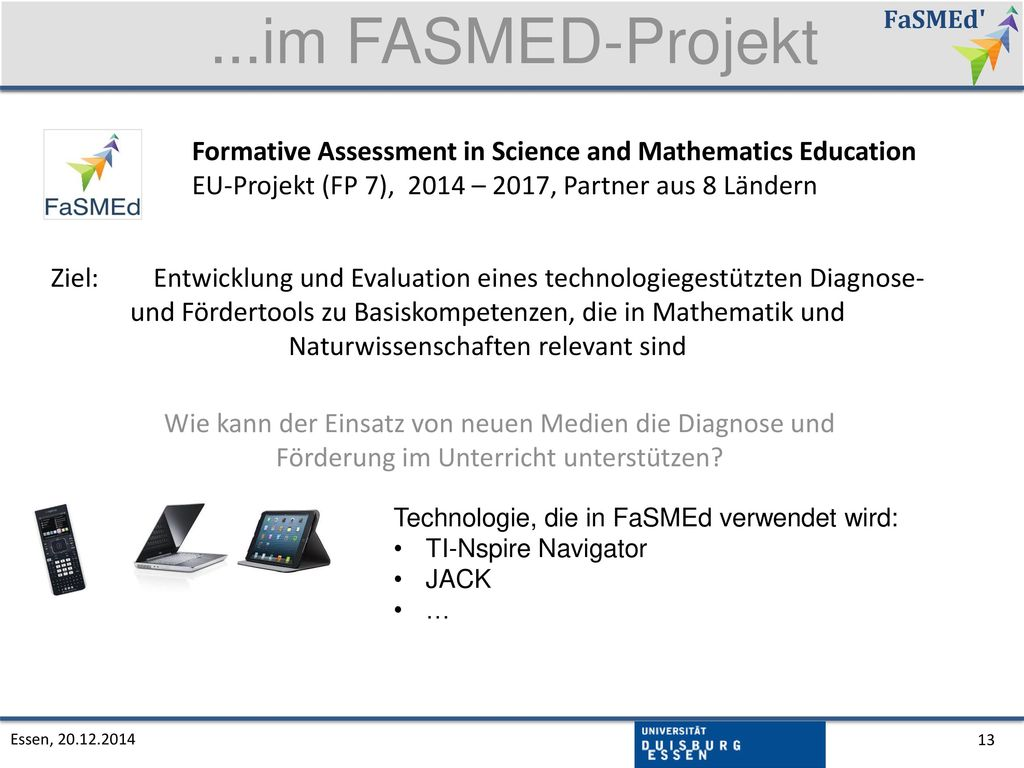 ...im FASMED-Projekt Formative Assessment in Science and Mathematics Education. EU-Projekt (FP 7), 2014 – 2017, Partner aus 8 Ländern.