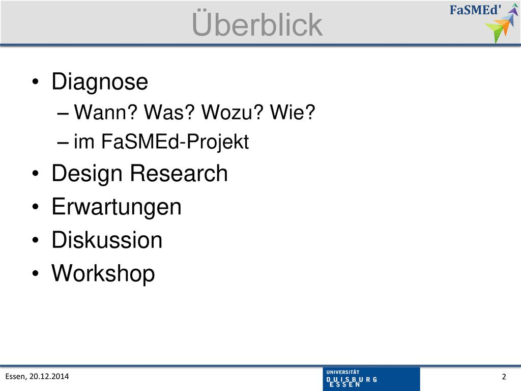 Überblick Diagnose Design Research Erwartungen Diskussion Workshop