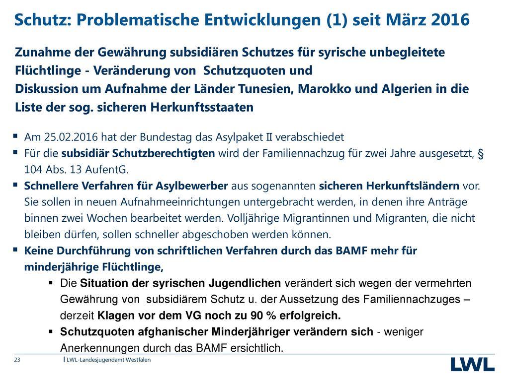 Schutz: Problematische Entwicklungen (1) seit März 2016