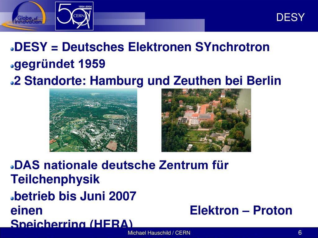 DESY = Deutsches Elektronen SYnchrotron gegründet 1959