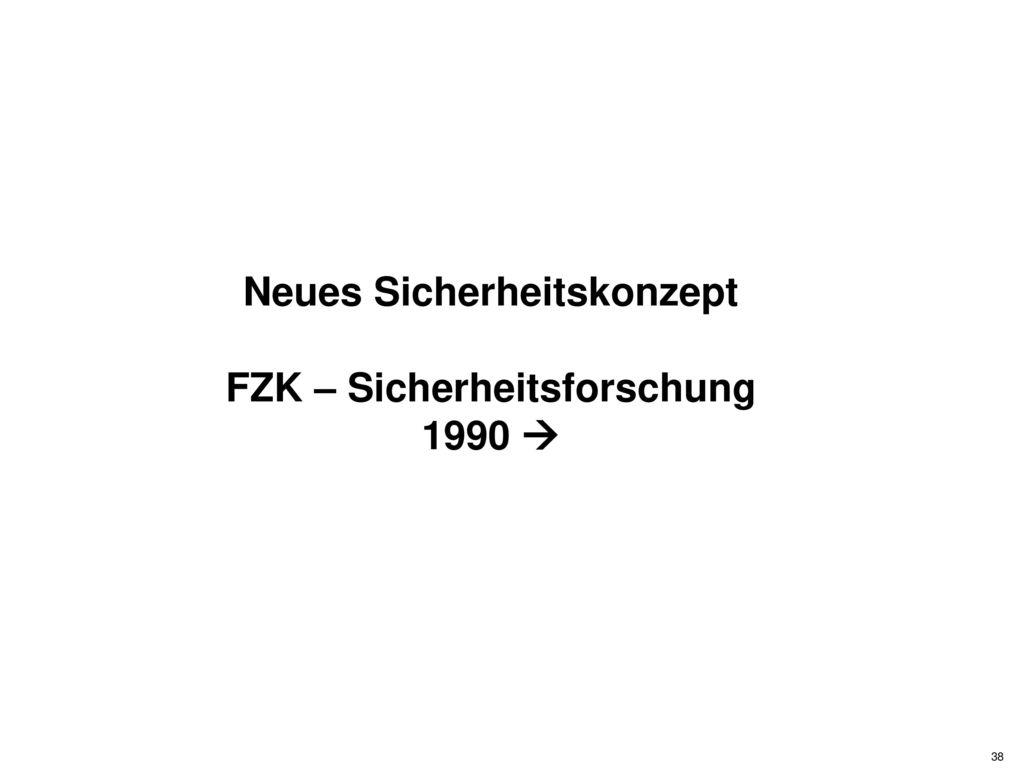 Neues Sicherheitskonzept FZK – Sicherheitsforschung