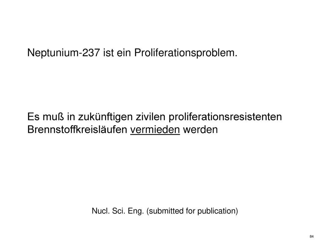 Neptunium-237 ist ein Proliferationsproblem.