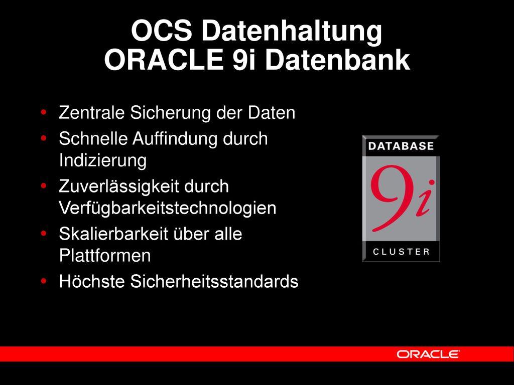 OCS Datenhaltung ORACLE 9i Datenbank