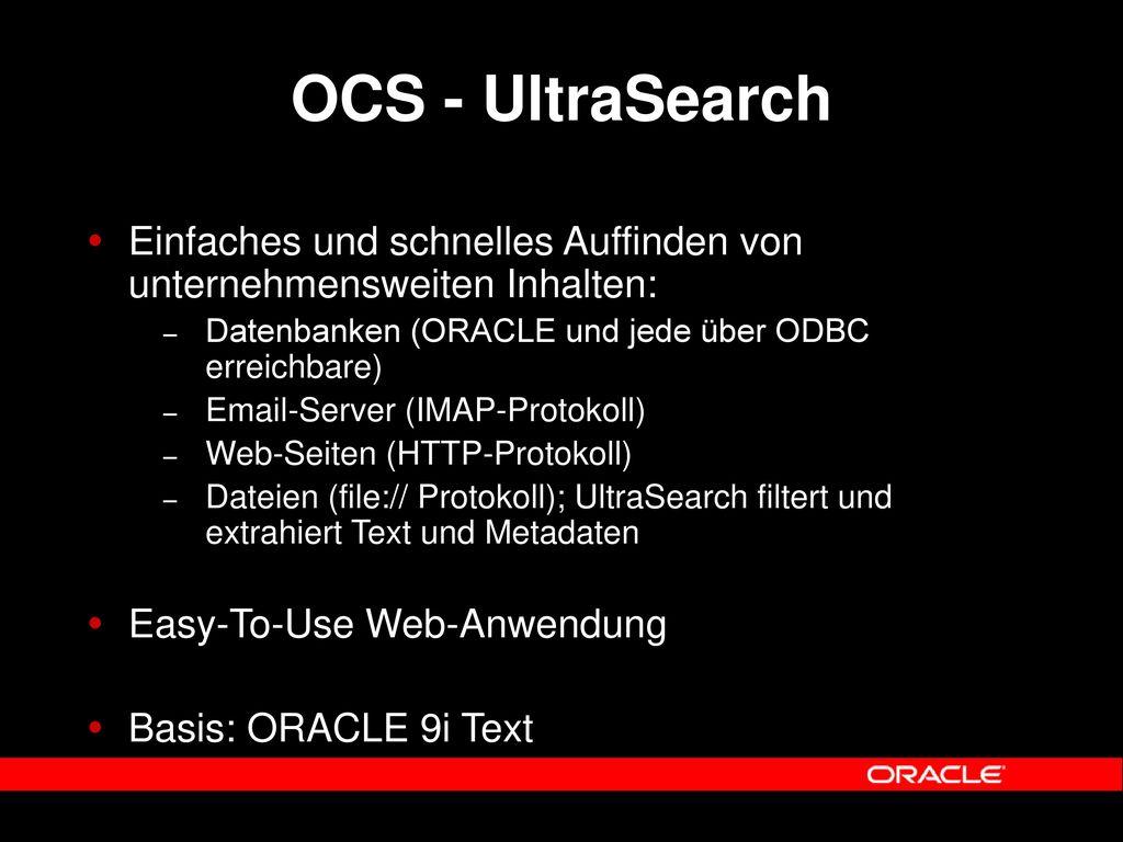 OCS - UltraSearch Einfaches und schnelles Auffinden von unternehmensweiten Inhalten: Datenbanken (ORACLE und jede über ODBC erreichbare)