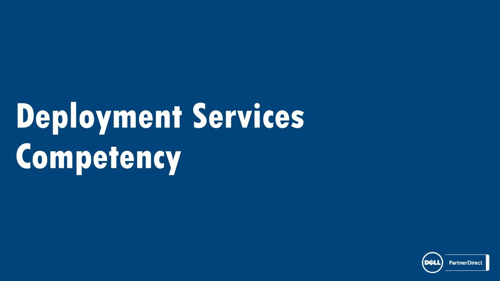 Deployment Services Competency