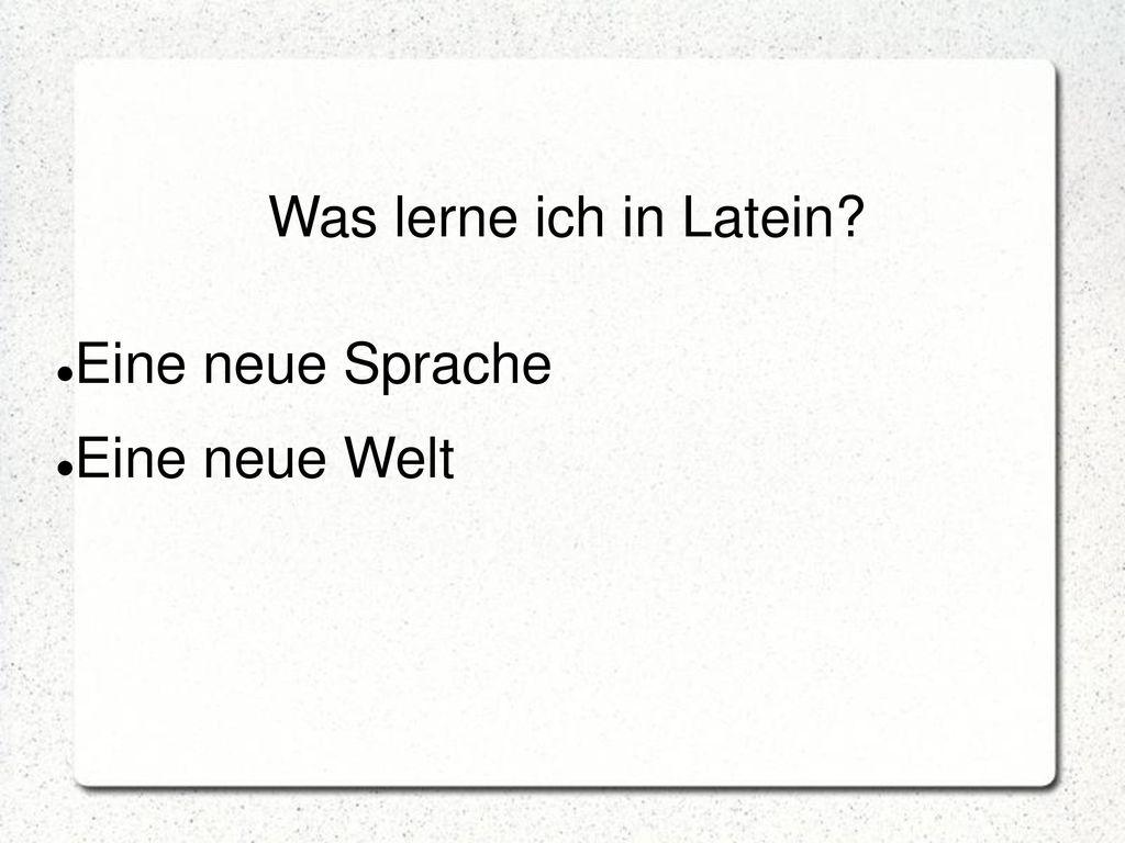 2 Was lerne ich in Latein Eine neue Sprache Eine neue Welt