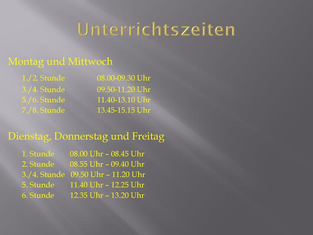 Unterrichtszeiten 1./2. Stunde 08.00-09.30 Uhr Montag und Mittwoch