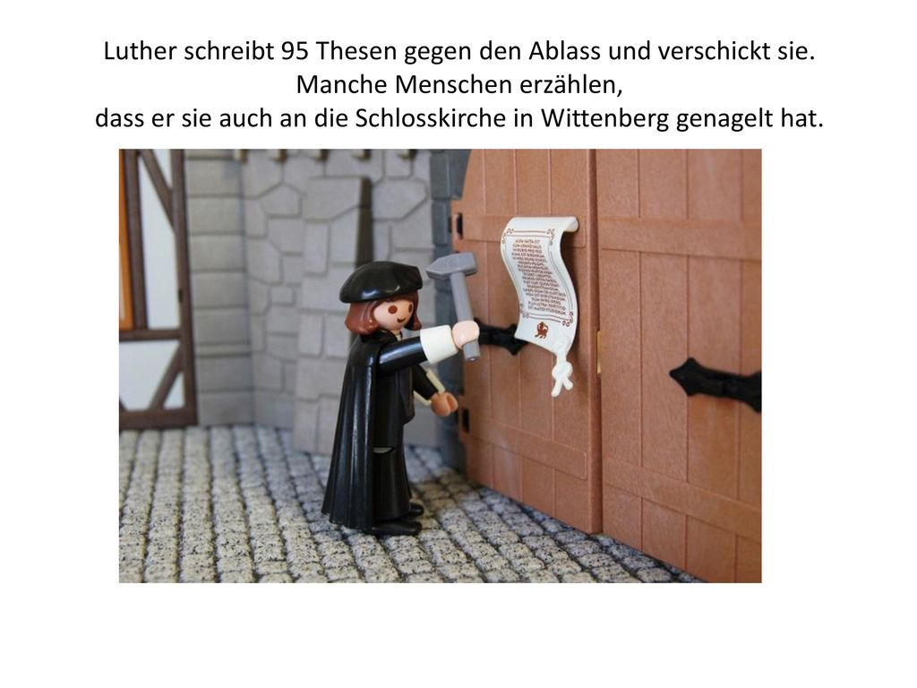 Luther schreibt 95 Thesen gegen den Ablass und verschickt sie