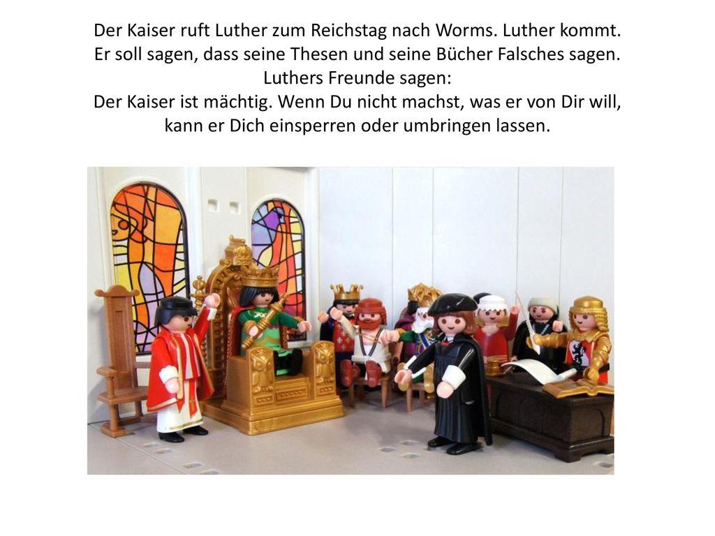 Der Kaiser ruft Luther zum Reichstag nach Worms. Luther kommt