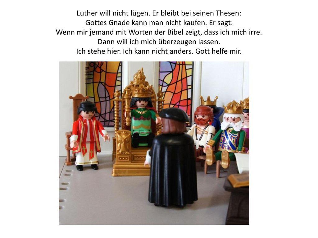 Luther will nicht lügen