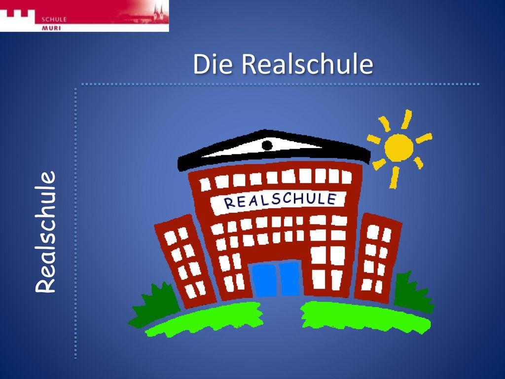 Die Realschule Realschule