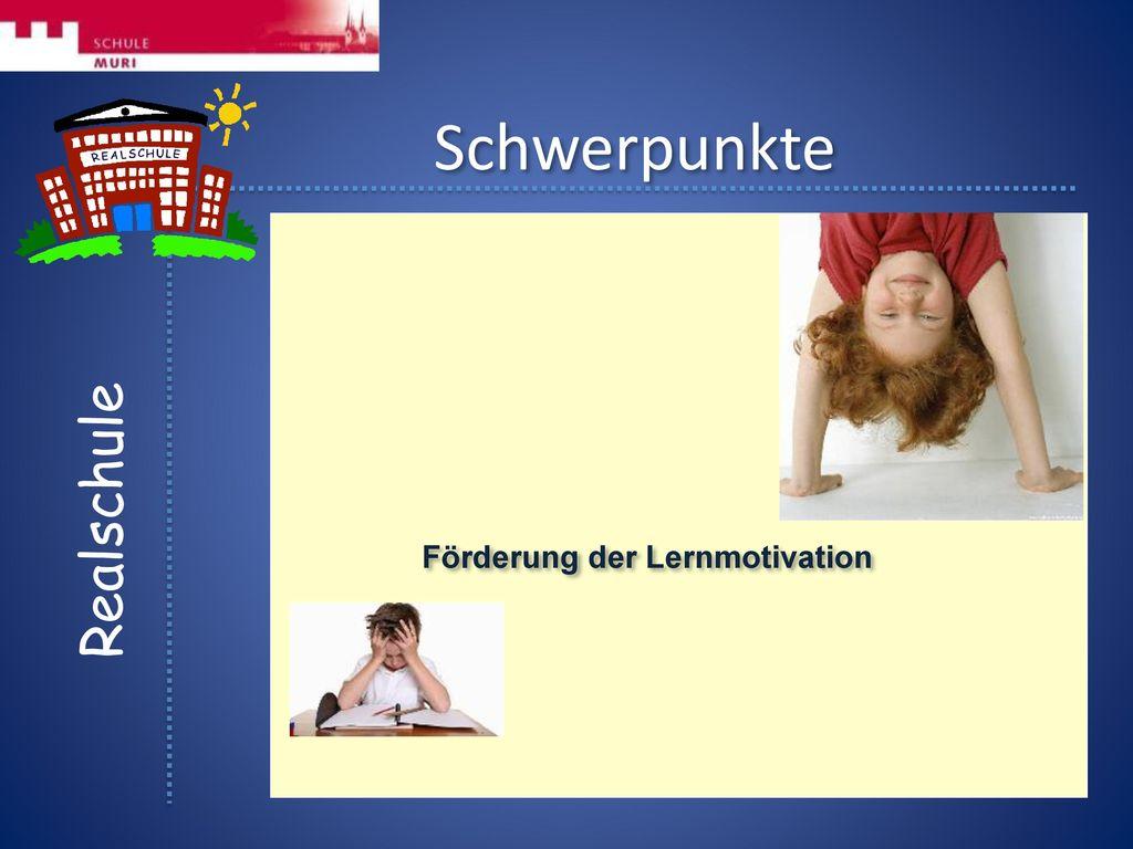 Schwerpunkte Förderung der Lernmotivation Realschule