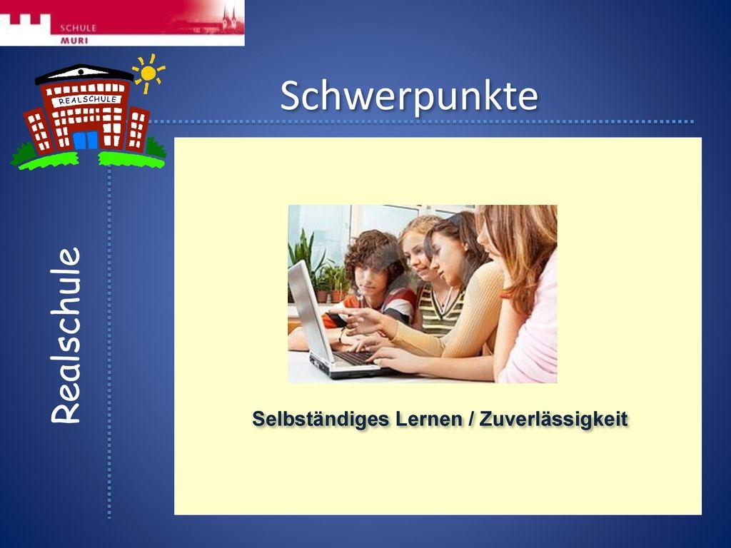 Schwerpunkte Selbständiges Lernen / Zuverlässigkeit Realschule