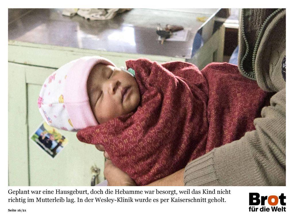 Geplant war eine Hausgeburt, doch die Hebamme war besorgt, weil das Kind nicht richtig im Mutterleib lag. In der Wesley-Klinik wurde es per Kaiserschnitt geholt.
