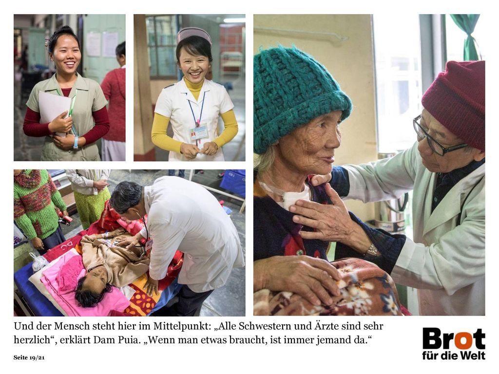 """Und der Mensch steht hier im Mittelpunkt: """"Alle Schwestern und Ärzte sind sehr herzlich , erklärt Dam Puia."""