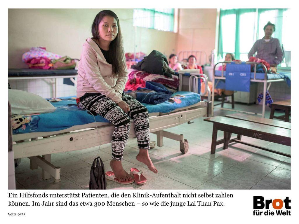 Ein Hilfsfonds unterstützt Patienten, die den Klinik-Aufenthalt nicht selbst zahlen können. Im Jahr sind das etwa 300 Menschen – so wie die junge Lal Than Pax.