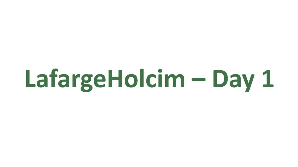 LafargeHolcim – Day 1