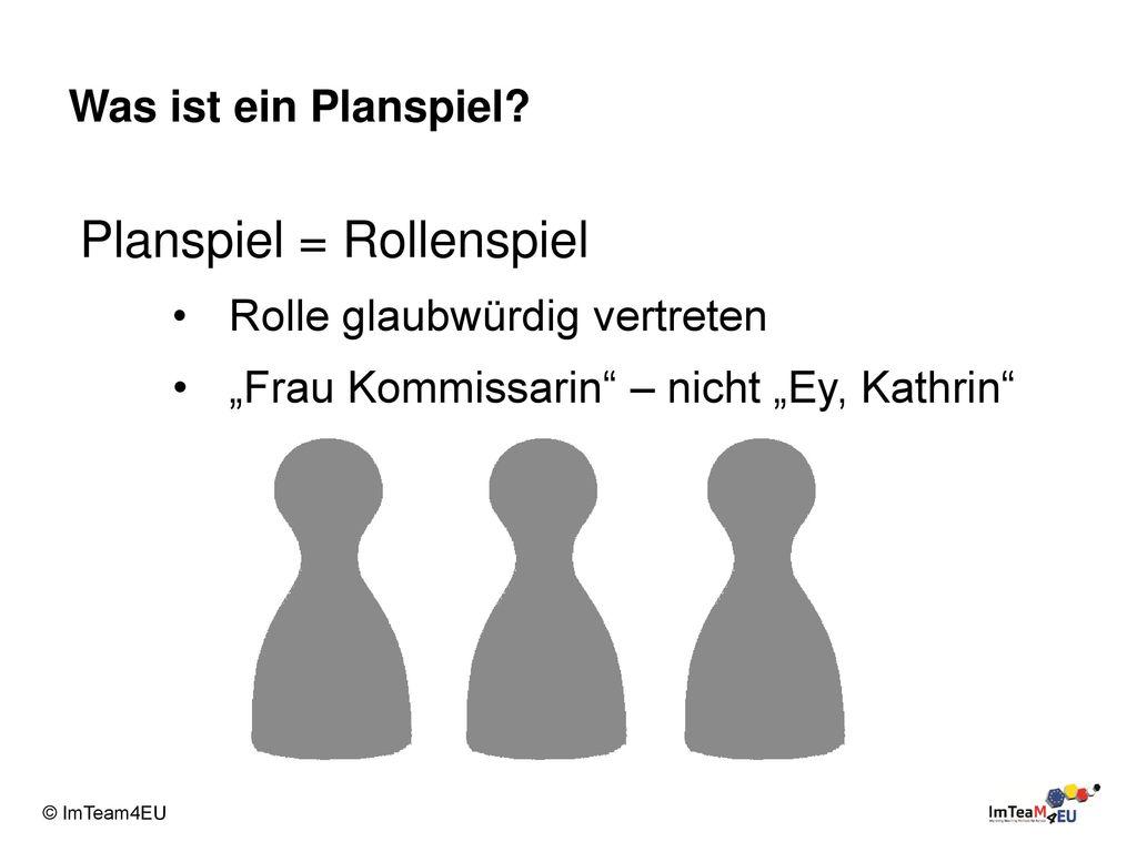 Planspiel = Rollenspiel
