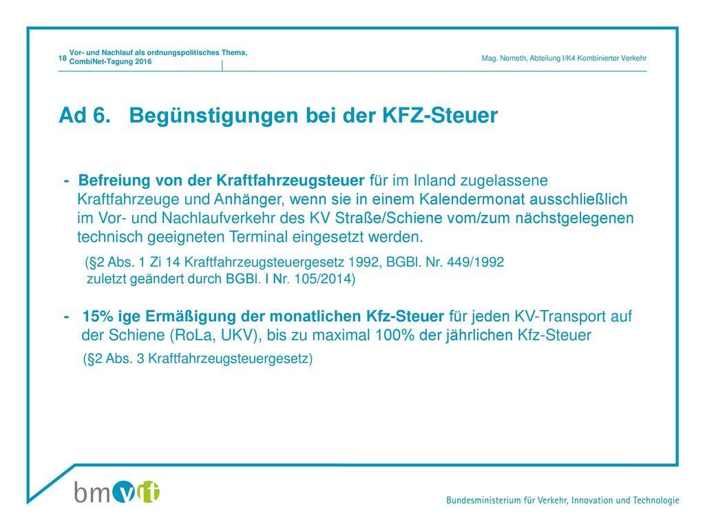 Ad 6. Begünstigungen bei der KFZ-Steuer