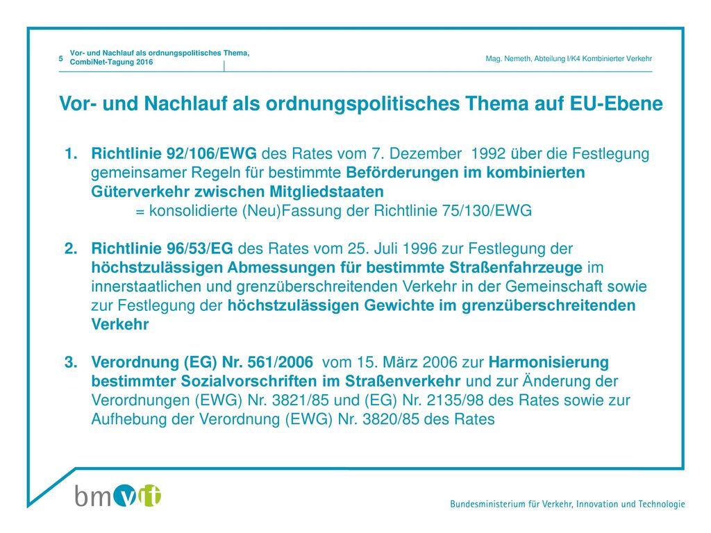 Vor- und Nachlauf als ordnungspolitisches Thema auf EU-Ebene