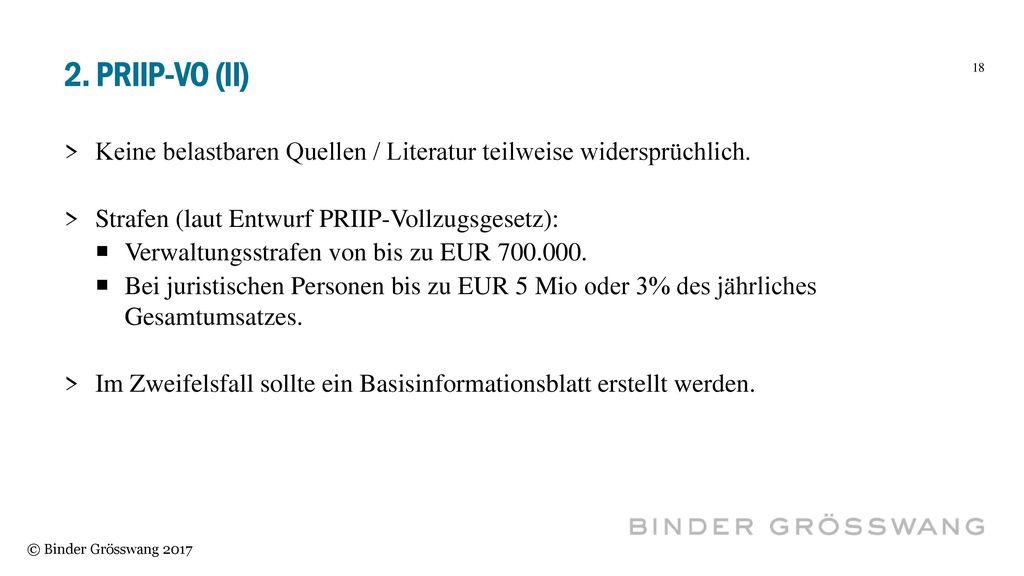 2. PRIIP-VO (II) Keine belastbaren Quellen / Literatur teilweise widersprüchlich. Strafen (laut Entwurf PRIIP-Vollzugsgesetz):