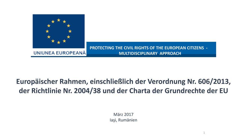 Europäischer Rahmen, einschließlich der Verordnung Nr. 606/2013,