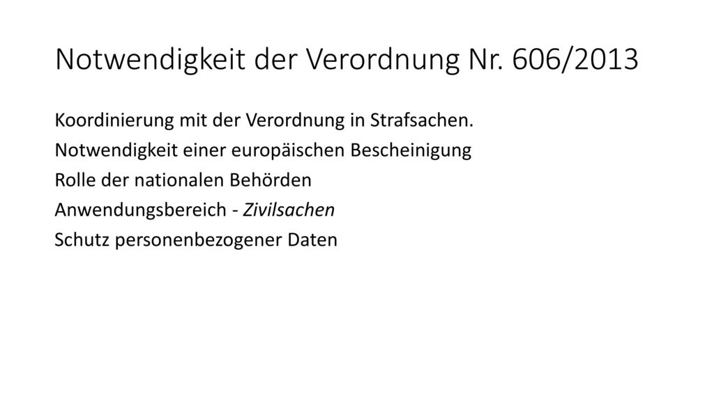 Notwendigkeit der Verordnung Nr. 606/2013