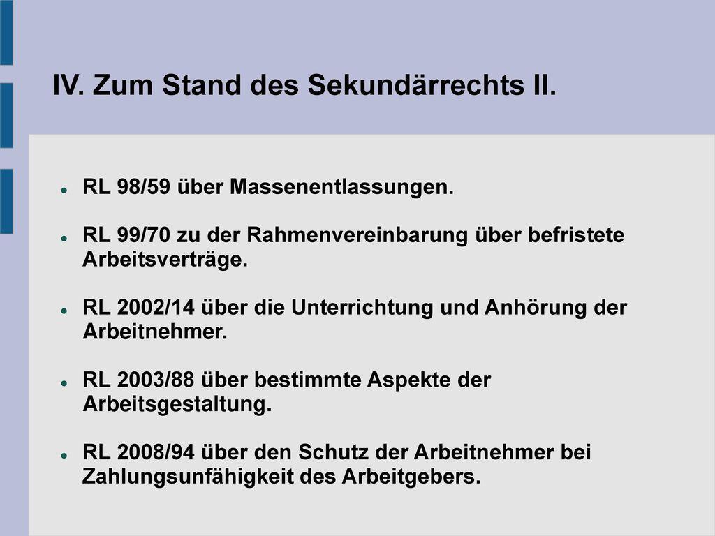 IV. Zum Stand des Sekundärrechts II.