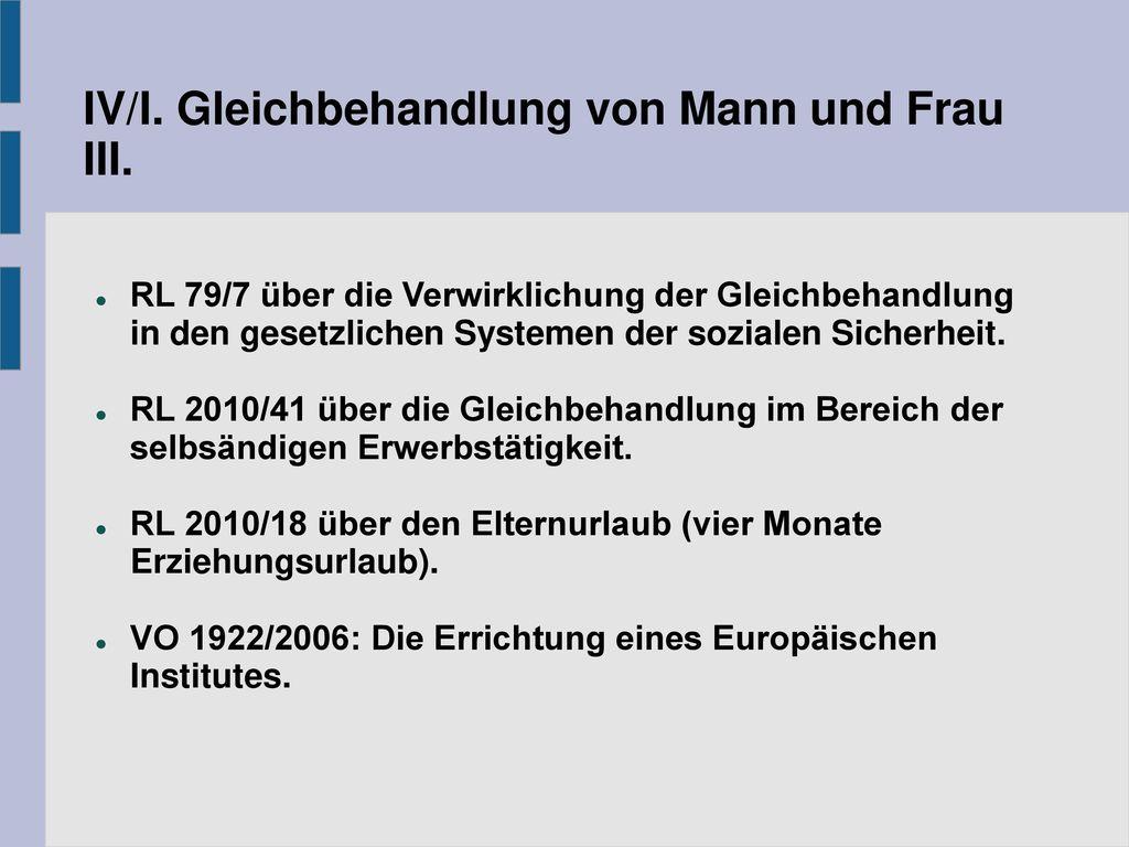 IV/I. Gleichbehandlung von Mann und Frau III.