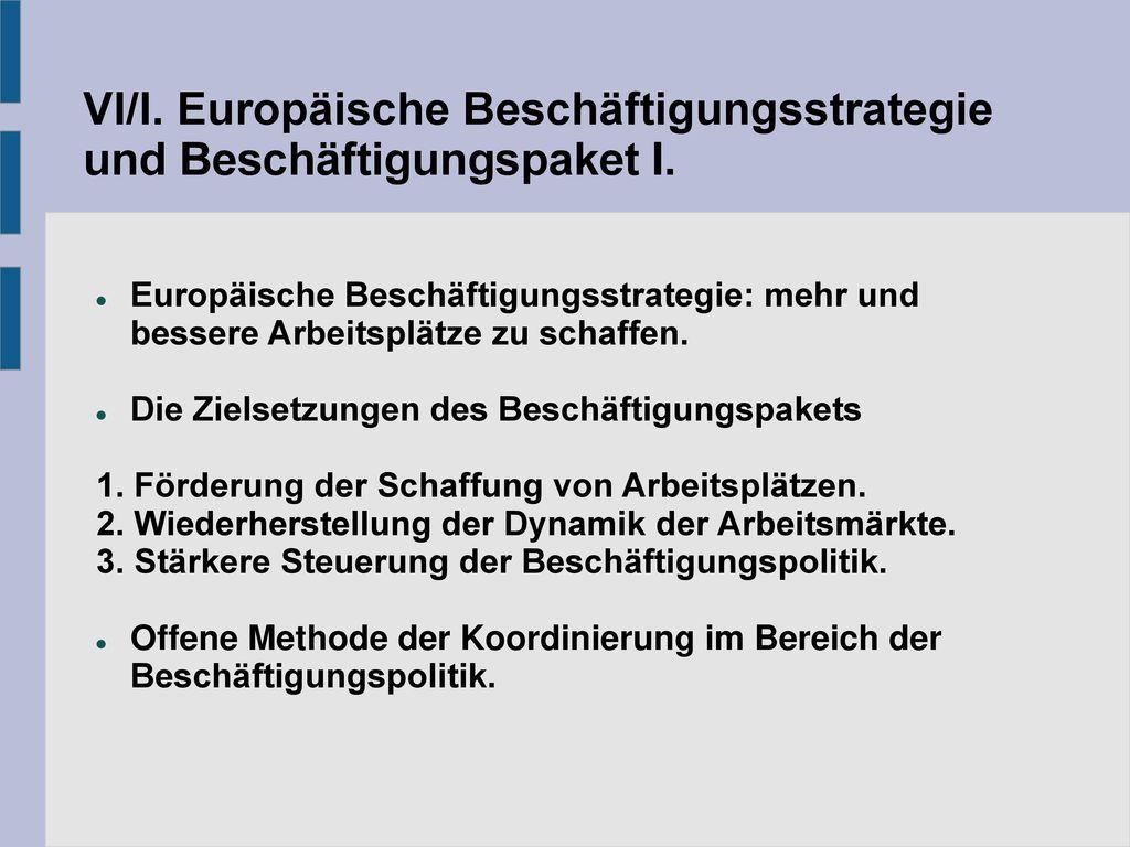 VI/I. Europäische Beschäftigungsstrategie und Beschäftigungspaket I.
