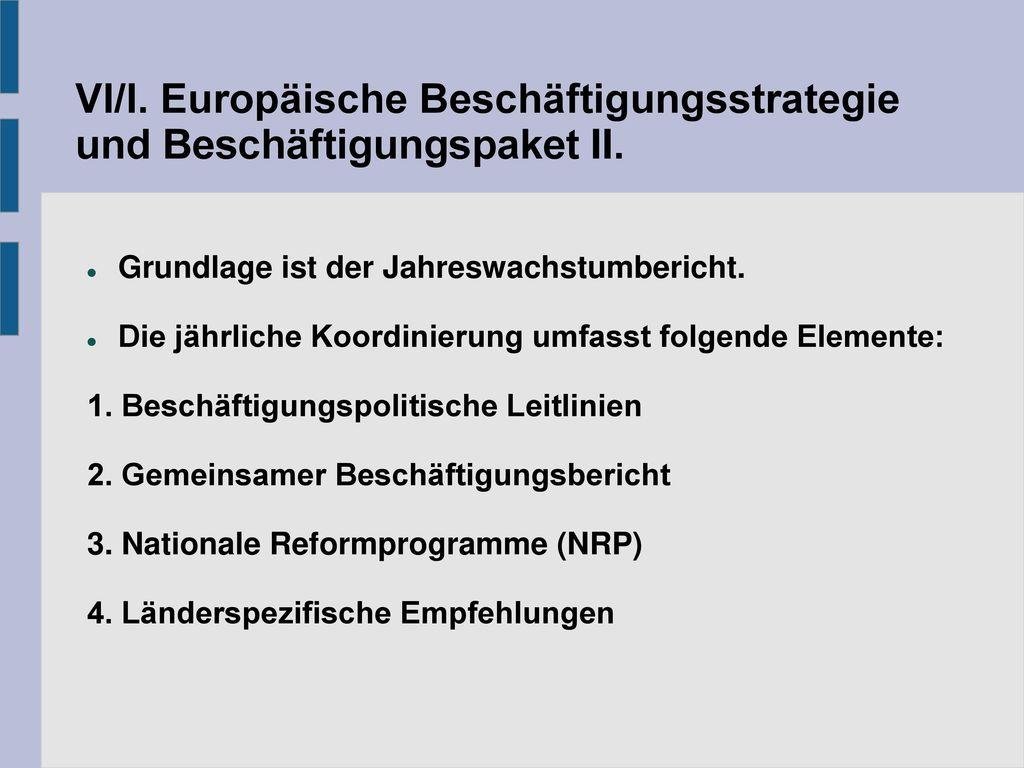 VI/I. Europäische Beschäftigungsstrategie und Beschäftigungspaket II.