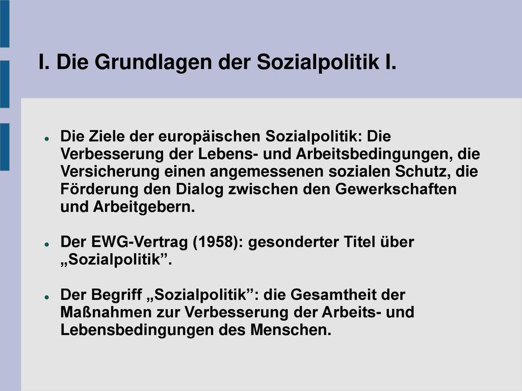 I. Die Grundlagen der Sozialpolitik I.
