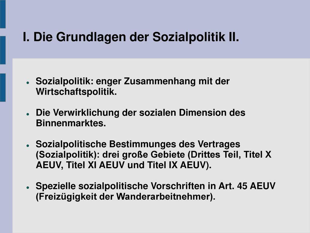 I. Die Grundlagen der Sozialpolitik II.