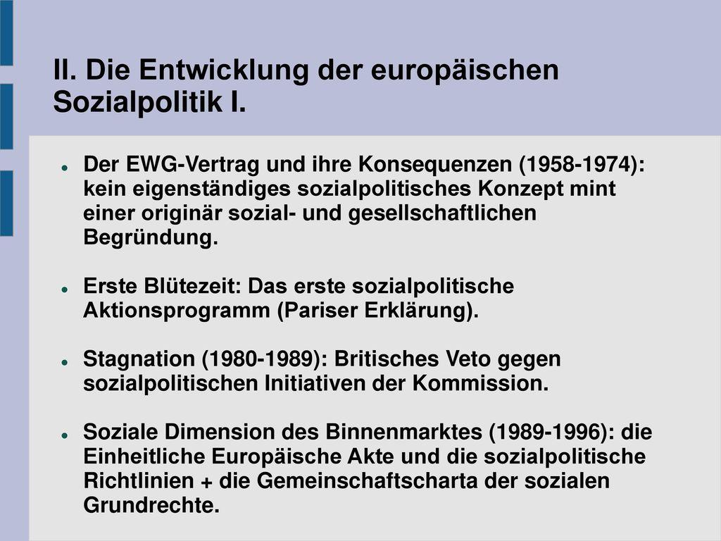 II. Die Entwicklung der europäischen Sozialpolitik I.