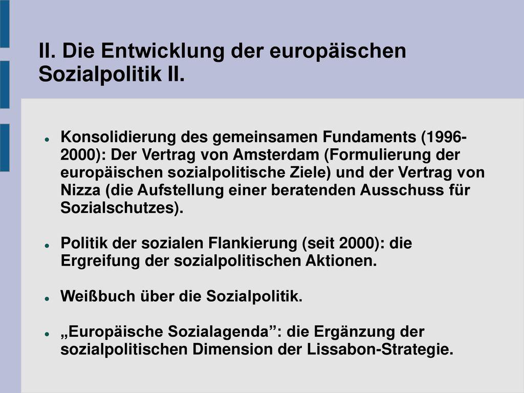 II. Die Entwicklung der europäischen Sozialpolitik II.