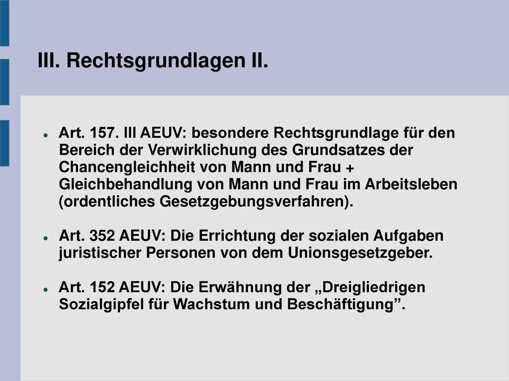 III. Rechtsgrundlagen II.