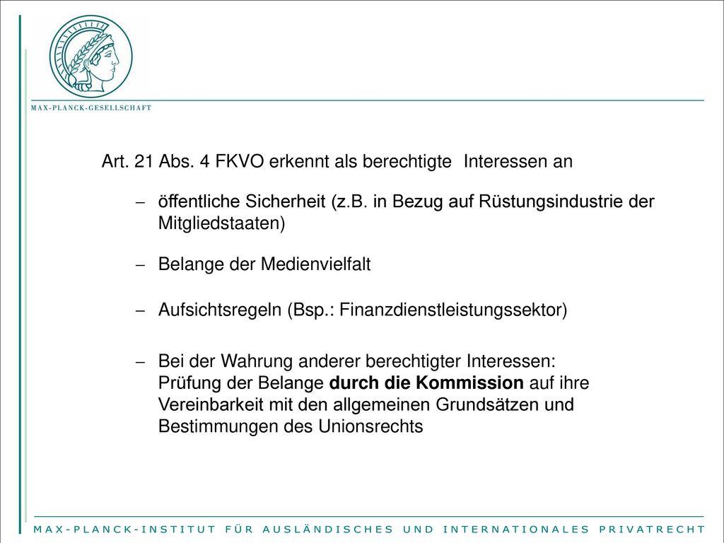 Art. 21 Abs. 4 FKVO erkennt als berechtigte Interessen an