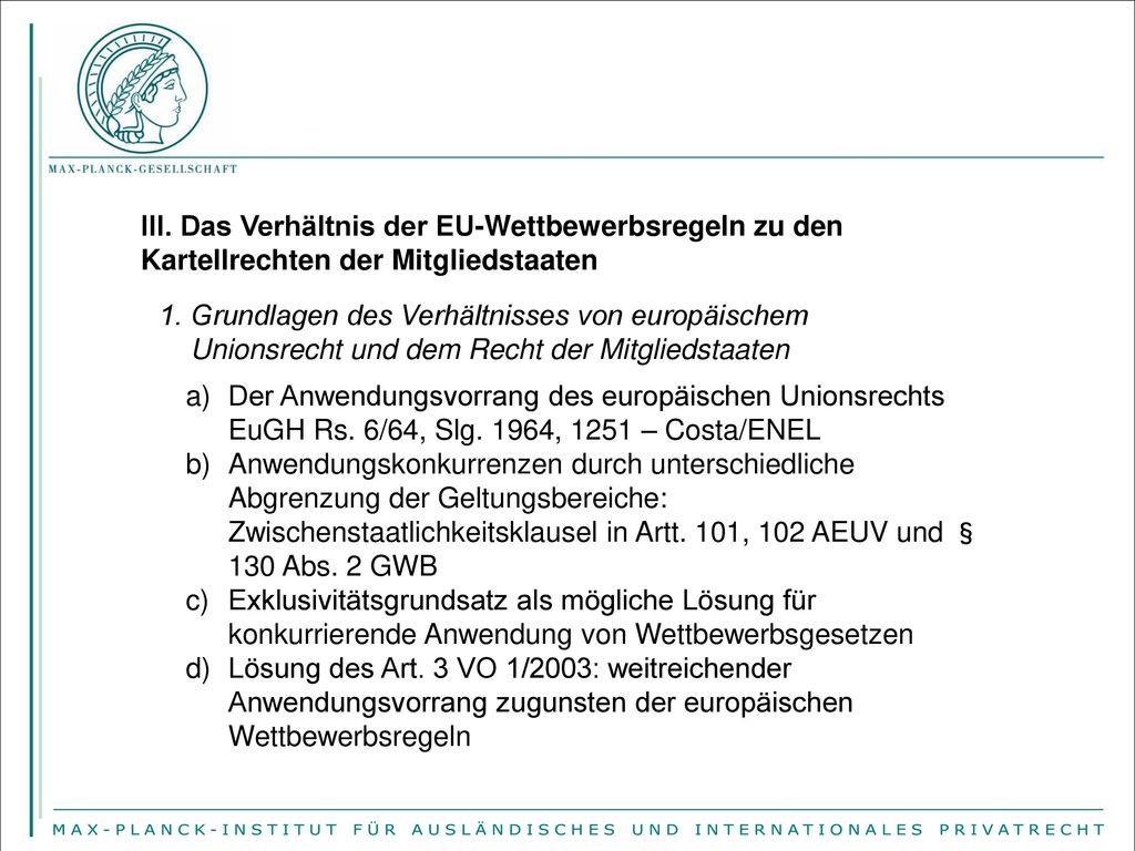 III. Das Verhältnis der EU-Wettbewerbsregeln zu den Kartellrechten der Mitgliedstaaten